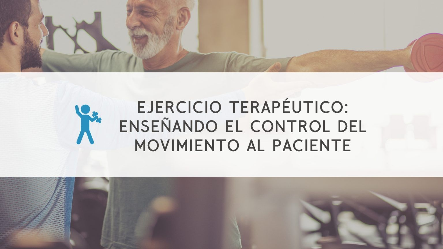 ejercicio-terapeutico-control-movimiento